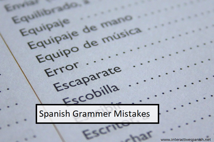 3 Major Mistakes Related to Grammar in Spanish